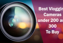 Best Vlogging Cameras under 200 and 300 To Buy
