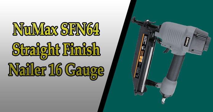 NuMax SFN64 Straight Finish Nailer 16 Gauge